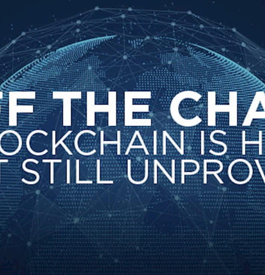Off the chain blockchain is hot but still unproven